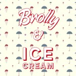 Brolly & Ice Cream